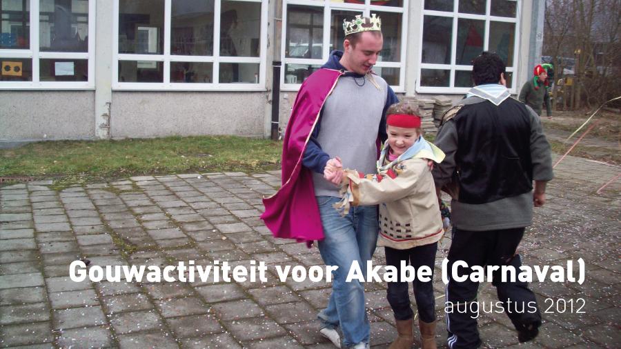 Gouwactiviteit voor Akabe (Carnaval, augustus 2012)